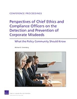 Perspectives of Chief Ethics and Compliance Officers on the Detection and Prevention of Corporate Misdeeds: What the Policy Community Should Know