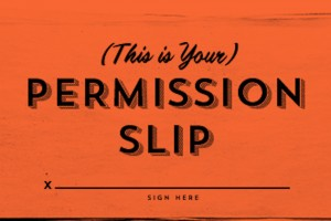 A permission slip to raise questions